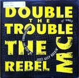 Just Keep Rockin' - Double Trouble & Rebel MC