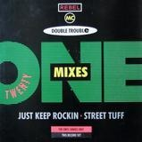 Just Keep Rockin' / Street Tuff (21 Mixes) - Double Trouble & Rebel MC