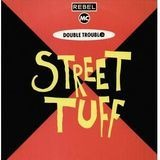 Street Tuff - Double Trouble & Rebel MC