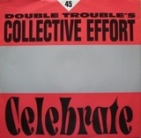 Rave & Celebrate - Double Trouble's Collective Effort, Double Trouble