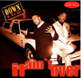 It Ain't Over - Down Low