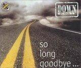So Long Goodbye... - Down Low