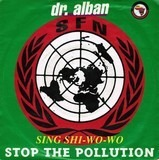 Sing Shi-Wo-Wo (Stop The Pollution) - Dr. Alban