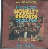 The Greatest Novelty Records Of All Time Volume II The 1950s - Dr. Demento