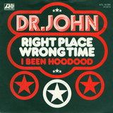 Right Place Wrong Time - Dr. John