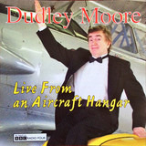 Live from an Aircraft Hangar - Dudley Moore