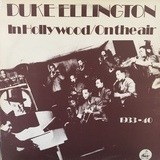 In Hollywood/On The Air 1933-40 - Duke Ellington