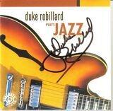 Plays Jazz: The Rounder Years - Duke Robillard