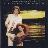 The Wild Places - Streets Of Fire - Duncan Browne