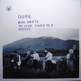 Who Wants To Live Forever  (Remixes) - Dune