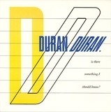 Is There Something I Should Know? - Duran Duran