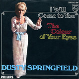 I Will Come To You - Dusty Springfield