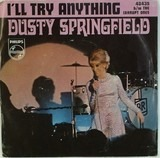 I'll Try Anything / The Corrupt Ones - Dusty Springfield