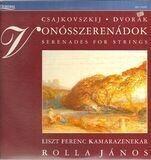 Serenades For Strings - Dvorák, Csajkovszkij/ Liszt Ferenc Kamarazenekar, Rolla János