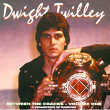 Between The Cracks Volume One - Dwight Twilley