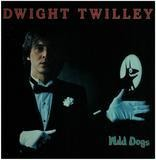 Wild Dogs - Dwight Twilley