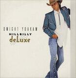 Hillbilly Deluxe - Dwight Yoakam