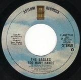 Lyin' Eyes / Too Many Hands - Eagles