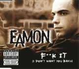 F**k It (I Don't Want You Back) - Eamon
