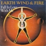 Fall in love with me / Lady sun - Earth Wind & Fire