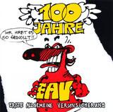 100 Jahre EAV ...Ihr Habt Es So Gewollt!! - EAV (Erste Allgemeine Verunsicherung)