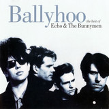 Ballyhoo : The Best Of Echo & The Bunnymen - Echo & The Bunnymen