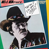 Tell 'em I've Gone Crazy - Ed Bruce