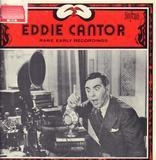 Rare Early Recordings - Eddie Cantor