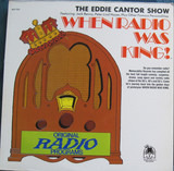 When Radio Was King! The Eddie Cantor Show - Eddie Cantor