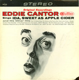 Eddie Cantor Sings, Ida, Sweet As Apple Cider And His Other Hits - Eddie Cantor With Henri René And His Orchestra And The Bill Thompson Singers