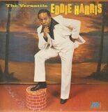 The Versatile Eddie Harris - Eddie Harris