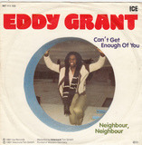 Can't Get Enough Of You / Neighbour, Neighbour - Eddy Grant