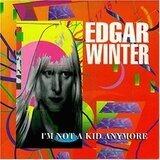 I'm Not A Kid Anymore - Edgar Winter