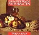 Tabula Rasa - Einstürzende Neubauten