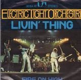 Livin' Thing / Fire On High - Electric Light Orchestra