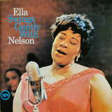 Ella Swings Gently with Nelson - Ella Fitzgerald