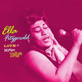 Live At Mister Kelly's - Ella Fitzgerald