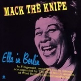Mack The Knife - Ella In Berlin - Ella Fitzgerald