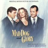Mad Dog And Glory - Original Motion Picture Soundtrack - Elmer Bernstein