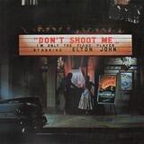 Don't Shoot Me I'm Only the Piano Player - Elton John