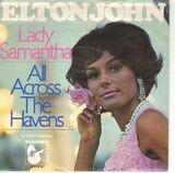 Lady Samantha / All Across The Havens - Elton John