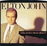 Who Wears These Shoes - Elton John