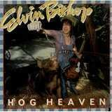 Hog Heaven - Elvin Bishop