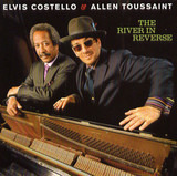 The River in Reverse - Elvis Costello & Allen Toussaint