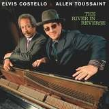 The River in Reverse - Elvis Costello & Allen Toussaint