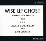 Wise Up Ghost (And Other Songs 2013) - Elvis Costello And The Roots