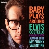Baby Plays Around - Elvis Costello