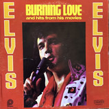 Burning Love And Hits From His Movies - Elvis Presley