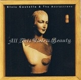 All This Useless Beauty - Elvis Costello & The Attractions
