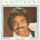 The Spanish Night Is Over - Engelbert Humperdinck